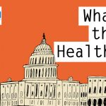 Podcast: KHN's 'What The Health?' More On That Texas Lawsuit, And The Best And Worst Health Policy Stories Of The Year