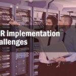 How to overcome 10 top EHR implementation challenges